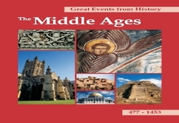 Great Events from History: The Middle Ages, 477-1453