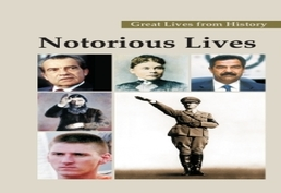Great Lives from History: Notorious Lives