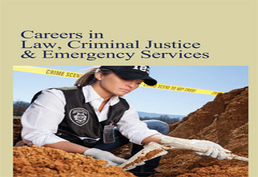 Careers in Law, Criminal Justice & Emergency Services
